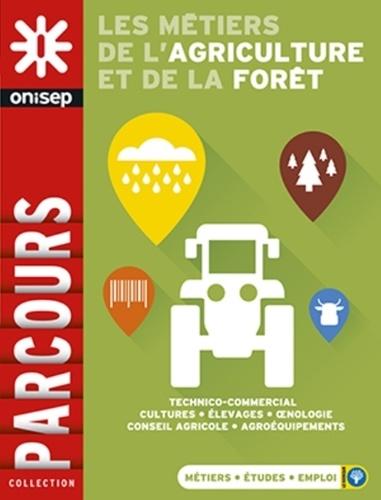 ONISEP - Les métiers de l'agriculture et de la forêt.