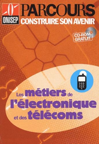 ONISEP - Les métiers de l'électronique et des télécoms. 1 Cédérom