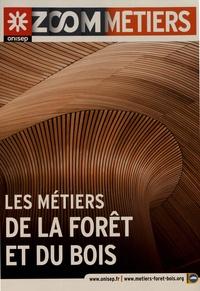 ONISEP - Les métiers de la forêt et du bois.