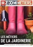 ONISEP - Les métiers de la jardinerie.