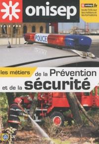 ONISEP - Les métiers de la prévention et de la sécurité.