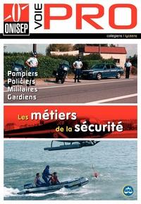ONISEP - Les métiers de la sécurité - Pompiers, Policiers, Militaires, Gardiens.