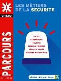 ONISEP - Les métiers de la sécurité.