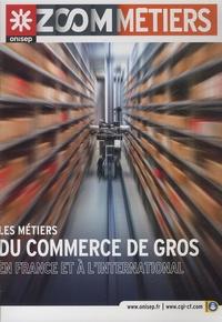 ONISEP - Les métiers du commerce de gros en France et à l'international.