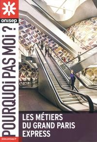 ONISEP - Les métiers du Grand Paris Express.