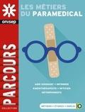 ONISEP - Les métiers du paramédical.