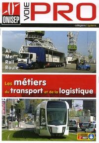 ONISEP - Les métiers du transport et de la logistique - Air, mer, rail, route.