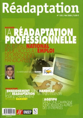 ONISEP - Réadaptation N° 530, Mai 2006 : La réadaptation professionnelle - Un réseau national pour l'accès à l'emploi des personnes hanicapées.