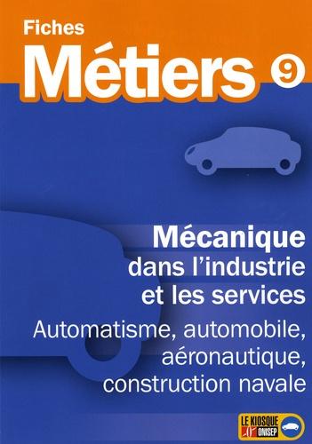 ONISEP - Mécanique dans l'industrie et les services - Automatisme, automobile, aéronautique, construction navale.