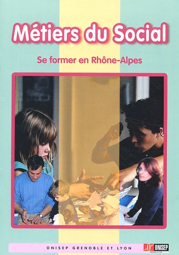 ONISEP - Métiers du social - Se former en Rhône-Alpes.