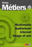 ONISEP - Multimédia, audiovisuel, Internet, image et son.