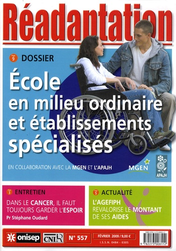 ONISEP - Réadaptation N° 557, Février 2009 : Ecole en milieu ordinaire et établissements spécialisés.