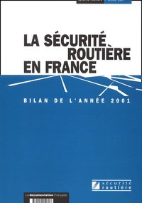 La sécurité routière en France.- Bilan de l'année 2001 -  ONISR | Showmesound.org