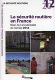 ONISR - La sécurité routière en France - Bilan de l'accidentalité de l'année 2012.