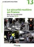 ONISR - La sécurité routière en France - Bilan de l'accidentalité de l'année 2013.