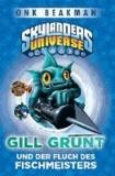 Onk Beakman - Skylanders Universe 02: Gill Grunt und der Fluch des Fischmeisters.