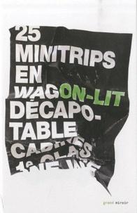 ONLiT et Benoît Dupont - 25 minitrips en wagon-lit décapotable.