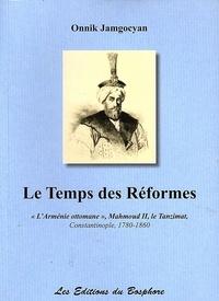 Le temps des Réformes, lArménie ottomane, Mahmoud II, le Tanzimat, Constantinople, 1780-1860.pdf