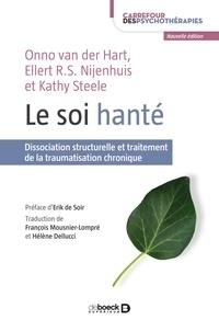 Onno Van der Hart et Ellert R.S. Nijenhuis - Le soi hanté - Dissociation structurelle et traitement de la traumatisation chronique.