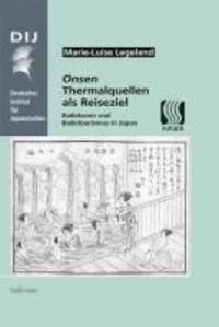 Onsen. Thermalquellen als Reiseziel - Badekuren und Badetourismus in Japan.