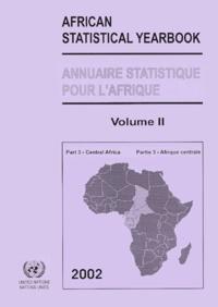 ONU - Annuaire statistique pour l'Afrique : African Statistical Yearbook - Volume 2, Partie 3 - Afrique Centrale : Central Africa.