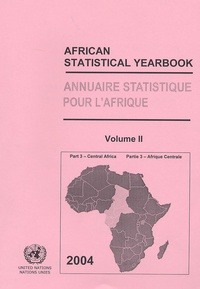ONU - Annuaire statistique pour l'Afrique - Tome 2, Partie 3 : Afrique centrale, Edition bilingue français-anglais.