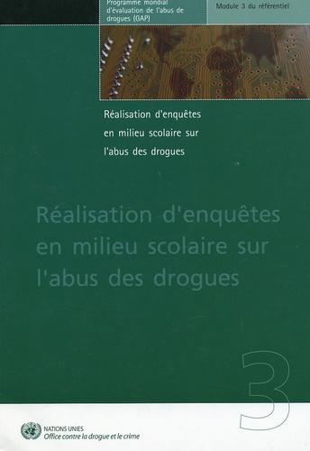 ONU - Réalisation d'enquêtes en milieu scolaire sur l'abus des drogues - Programme mondial d'évaluation de l'abus des drogues Module 3 du reférentiel.