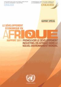 ONUDI et  CNUCED - Le développement en Afrique - Rapport 2011 : promouvoir le développement industriel en Afrique dans le nouvel environnement mondial.