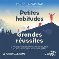 Onur Karapinar et Benoît Wojtenka - Petites habitudes, grandes réussites.
