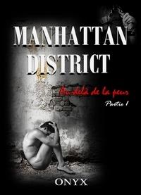 Onyx Onyx - Manhattan district, Au-delà de la peur, tome 1.