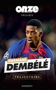 Onze Mondial - Ousmane Dembélé : Confidences.