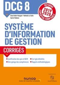 Oona Hudin-Hengoat et Nathalie Le Gallo - DCG 8  - Système d'information de gestion - Corrigés - Réforme Expertise comptable 2019-2020.
