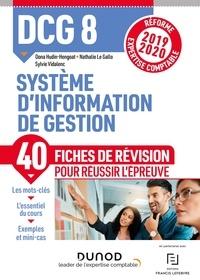 Oona Hudin-Hengoat et Nathalie Le Gallo - DCG 8 Système d'information - Fiches de révision - Réforme Expertise comptable 2019-2020.