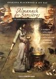 Opakiona Blackwood et Avy Raé - Almanach des sorcières - Une année sous le signe de la magie, avec le livret Heures planétaires de Samhain 2016 à Samhain 2017.