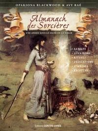 Opakiona Blackwood et Avy Raé - Almanach des sorcières - Une année sous le signe de la magie. avec le livret Heures planétaires de Samhain 2021 à Samhain 2022.
