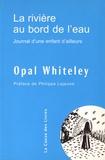 Opal Whiteley - La rivière au bord de l'eau - Journal d'une enfant d'ailleurs.