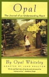 Opal Whiteley - Opal - The Journal of an Understanding Heart.