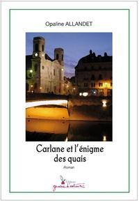 Opaline Allandet - Carlane et l'énigme des quais.