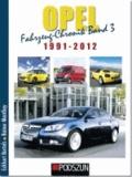 Opel Fahrzeug-Chronik 03: 1991-2012.