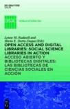 Open Access and Digital Libraries - Social Science Libraries in Action / Bibliotecas de Ciencias Sociales en Acción.