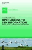 Open Access to STM Information - Trends, Models and Strategies for Libraries.