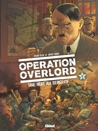 Bruno Falba - Opération Overlord - Tome 06 - Une nuit au Berghof.