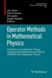 Operator Methods in Mathematical Physics - Conference on Operator Theory, Analysis and Mathematical Physics (OTAMP) 2010, Bedlewo, Poland.