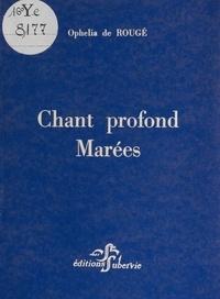 Ophélia de Rougé - Chant profond - Suivi de Marées.