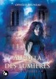 Ophélie Bruneau - Ana l'étoilée Tome 4 : Au-delà des lumières.