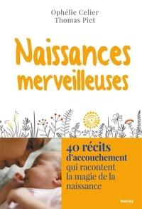 Ophélie Célier et Thomas Piet - Naissances merveilleuses.