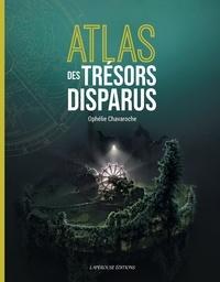 Ophélie Chavaroche - Atlas des trésors disparus.