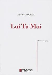 Ophélie Clocher - Lui Tu Moi.