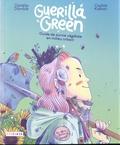 Ophélie Damblé et Cookie Kalkair - Guerilla Green - Guide de survie végétale en milieu urbain.