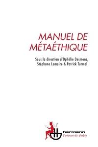 Ophélie Desmons et Stéphane Lemaire - Manuel de métaéthique.